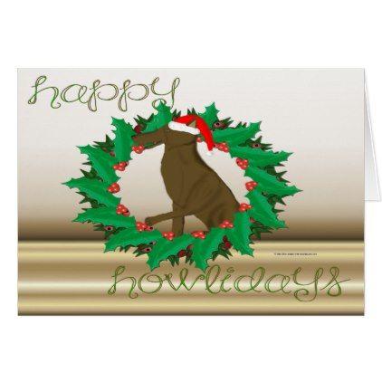 Happy Howlidays Greeting Card - Xmascards ChristmasEve Christmas Eve