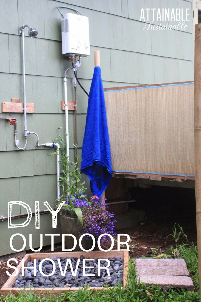 Diy Outdoor Shower It S Not Difficult To Install A Tankless Water Heater To Make An Outdoor Shower Making For Easy Outdoor Shower Diy Outdoor Shower Outdoor