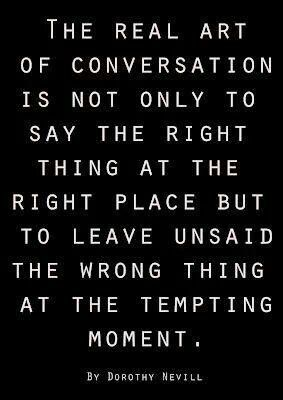 The Real Art Of Conversation Words Of Wisdom Words Words Quotes