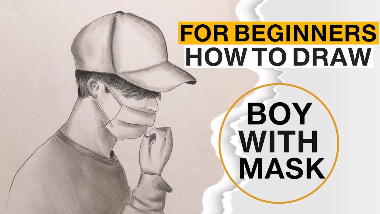 كيف ترسم ولد مع ماسك وكاب للمبتدئين Easy Way To Draw A Boy With Mask Ho Boy Drawing Historical Figures Drawings