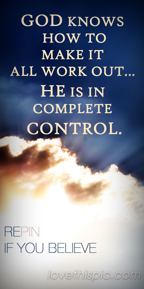God Is In Control Quotes Religious Quote God Truth Faith Believe