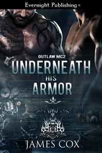 Book Review:  UNDERNEATH HIS ARMOR (Outlaw MC #2) by James Cox http://www.ggr-review.com/book-review-underneath-his-armor-outlaw-mc-2-by-james-cox/