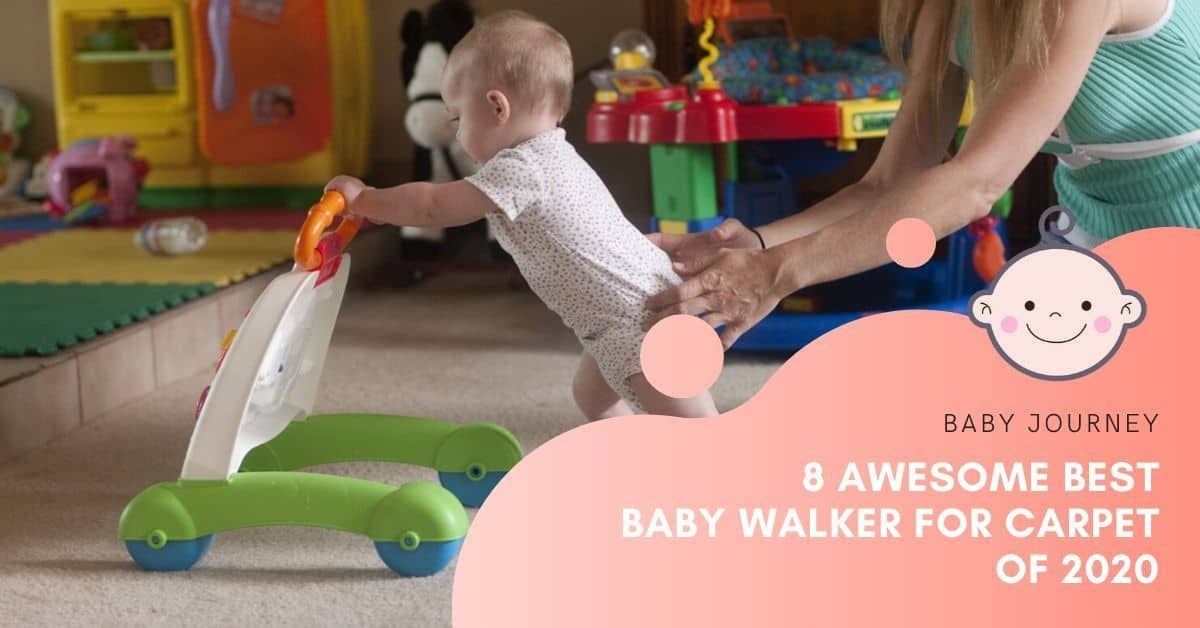 8 Awesome Best Baby Walker For Carpet Of 2020 Start Your Baby Journey With Us In 2020 Baby Walker Walker Baby