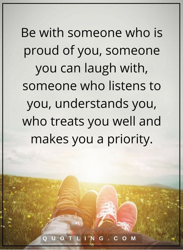 Relationship Quotes Be With Someone Who Is Proud Of You Someone You