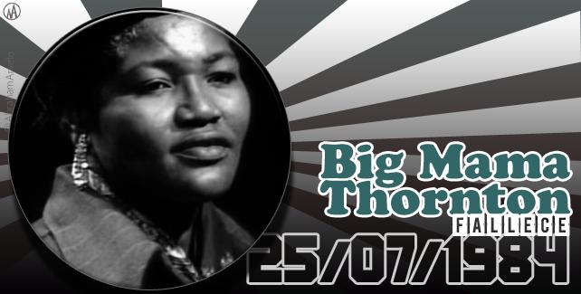 25 de #julio de 1984, fallece Big Mama Thornton, cantante estadounidense  #Undiacomohoy