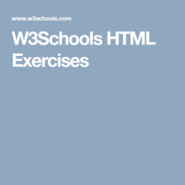 W3Schools HTML Exercises | Programming | Exercise