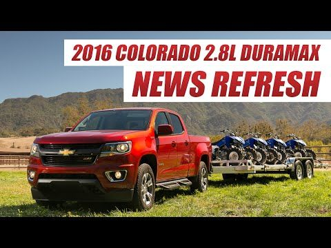 2016 Colorado 2.8L Duramax Diesel : Can Chevy succeed where Volkswagen Failed? - YouTube
