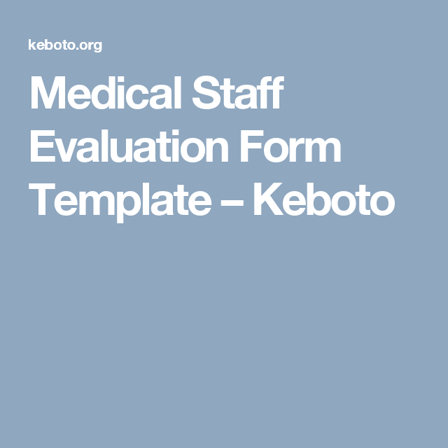 Medical Staff Evaluation Form Template  Keboto  Templates