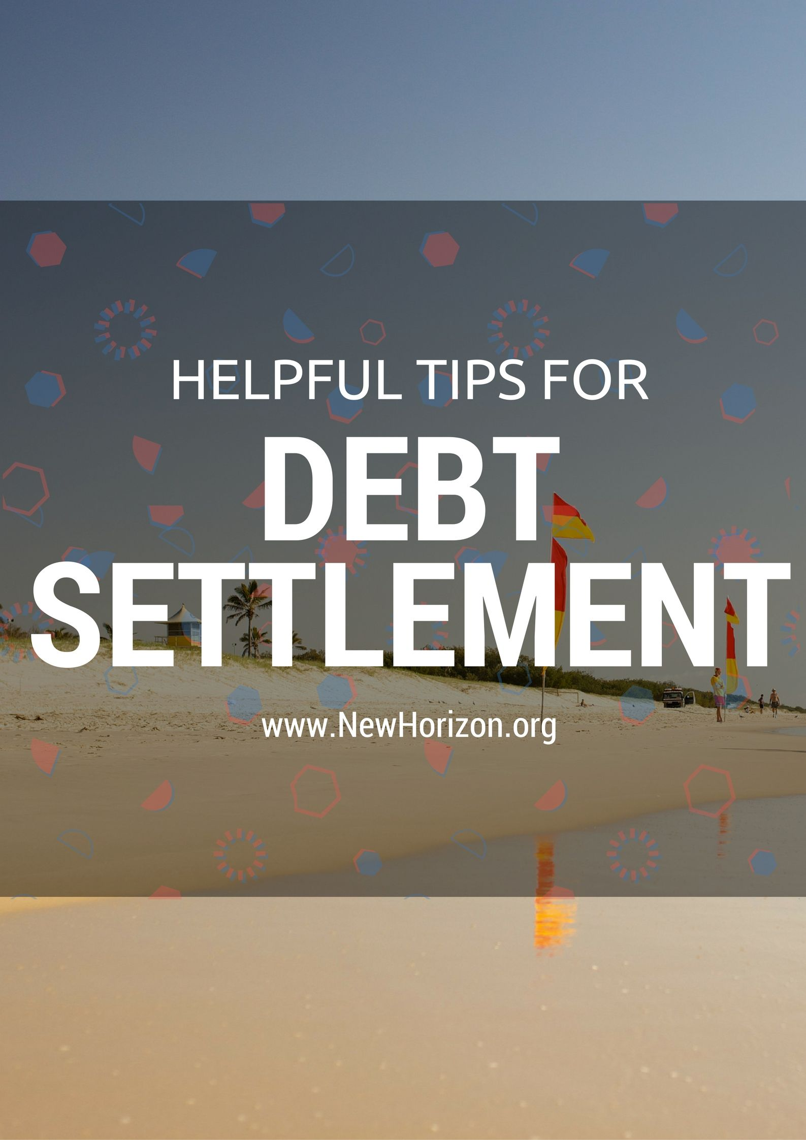Helpful Tips for Debt Settlement Debt settlement, Debt