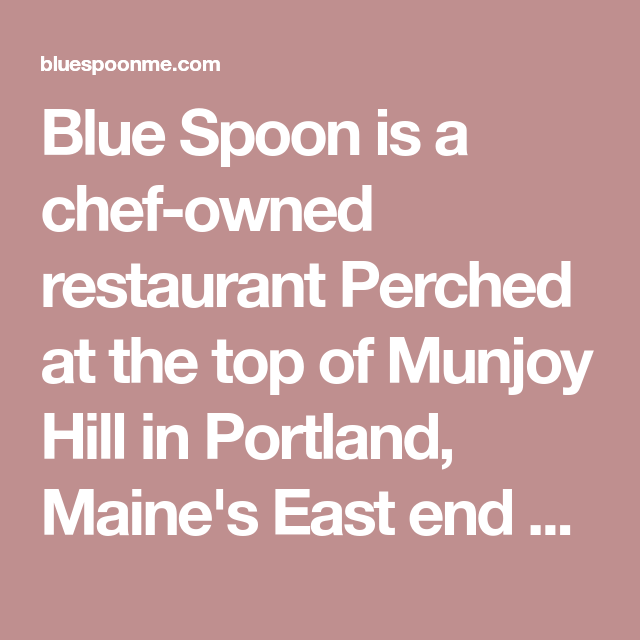 Blue Spoon Is A Chef-owned Restaurant Perched At The Top