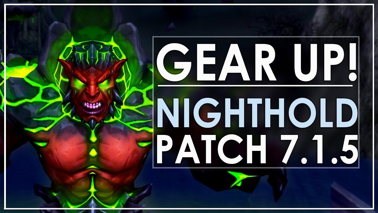 How To Gear Up Quickly In Legion Patch 7.1.5 - Nighthold Edition [895+]