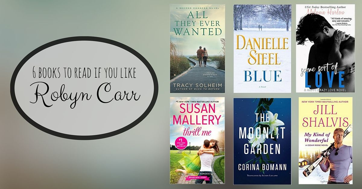 Books To Read If You Like Robyn Carr Books To Read Books Robyn