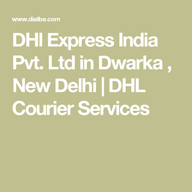 DHl Express India Pvt  Ltd in Dwarka , New Delhi   DHL
