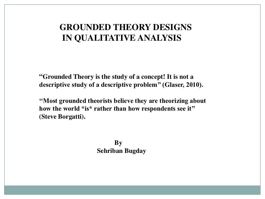 Grounded Theory Designs In Qualitative Analysis Grounded Theory