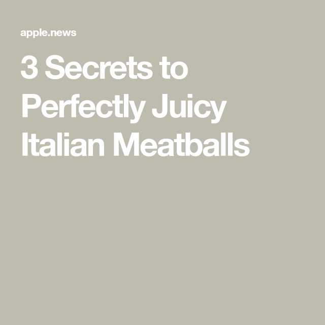 Photo of 3 Secrets to Perfectly Juicy Italian Meatballs — Chowhound
