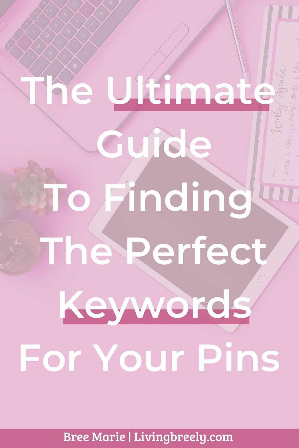 The Ultimate Guide To Finding Keywords On Pinterest