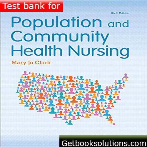 Test Bank Population And Community Health Nursing 6th Edition Clark