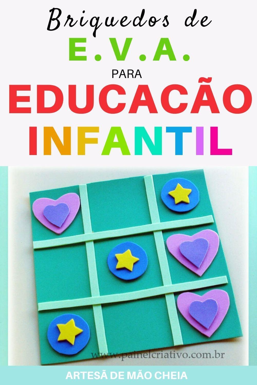 Brinquedos De Eva Para Educacao Infantil Artesa De Mao Cheia Brinquedos Educativos Para Criancas Educacao Infantil Jogos Infantis Educativos