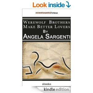 WEREWOLF BROTHERS MAKE BETTER LOVERS by Angela Sargenti. Venice is a magical city. It brings out the best...and the beast in all of us!