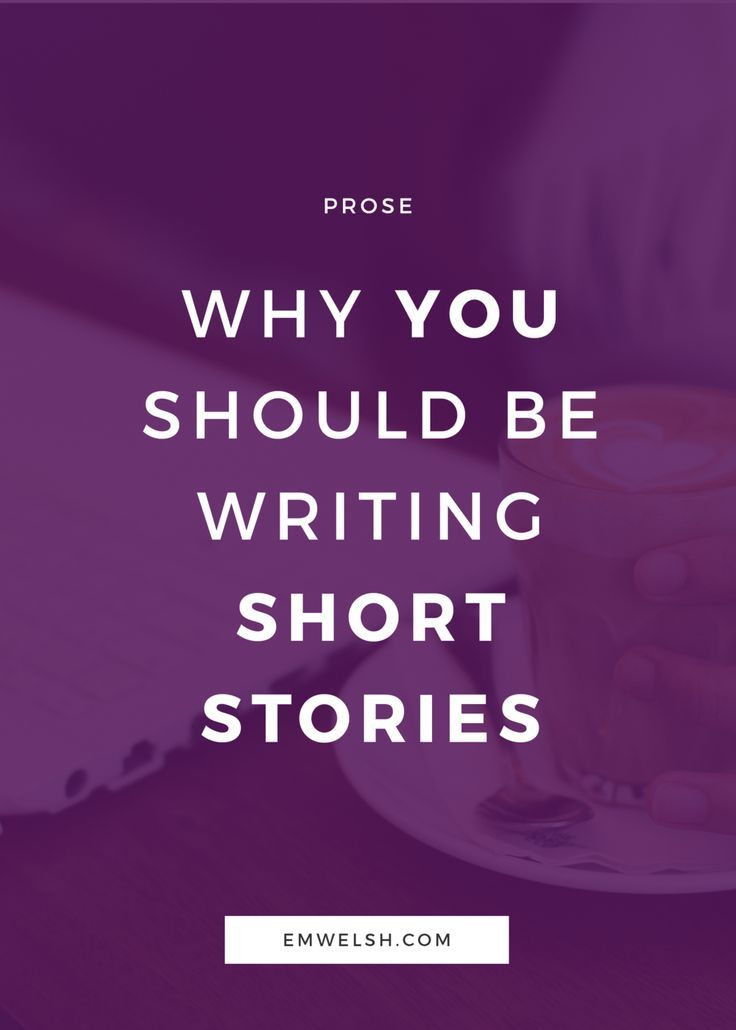 Why You Should Be Writing Short Stories E M Welsh Writing Short Stories Writing Writing A Book