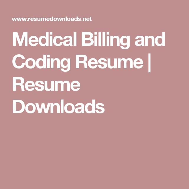 Medical Billing And Coding Resume  Resume Downloads  Medical