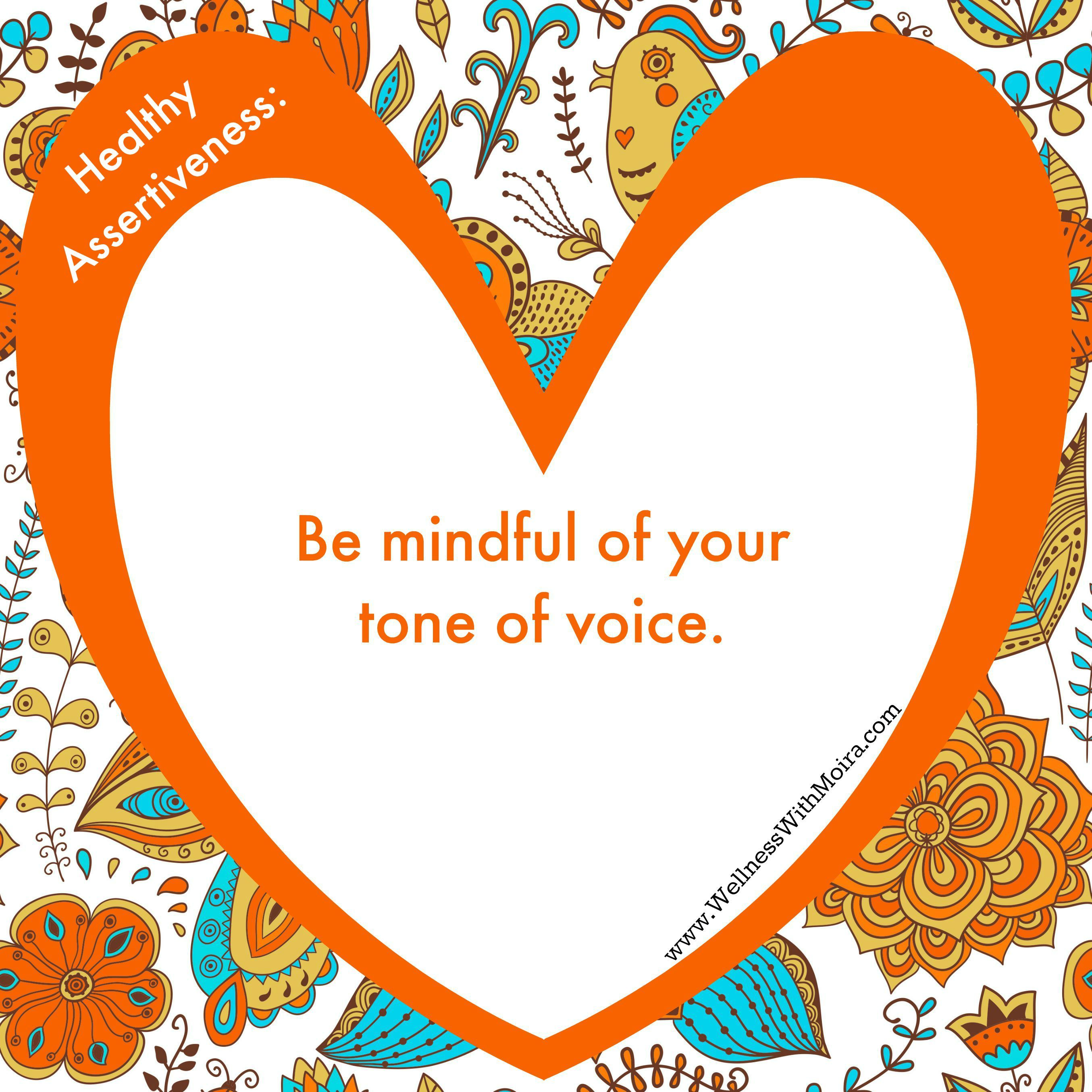 Healthy Assertiveness Be Mindful Of Your Tone Of Voice