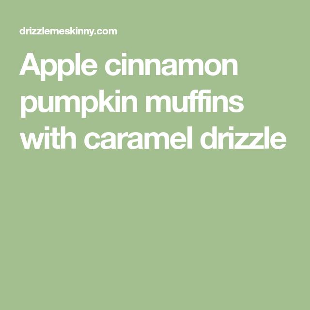 Apple Cinnamon Pumpkin Muffins With Caramel Drizzle