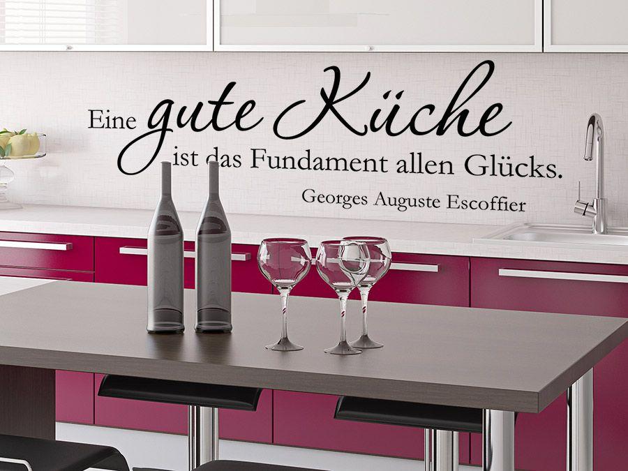 Eine gute Küche ist das Fundament | Gute küche, Wandtattoo zitate ...