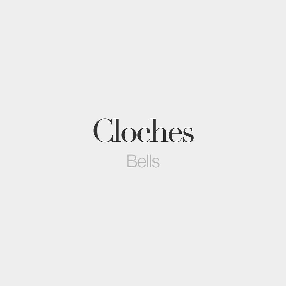 French Words On Instagram Cloches Feminine Word Bells Klɔʃ Apprendre L Anglais Citation Francais French Expressions