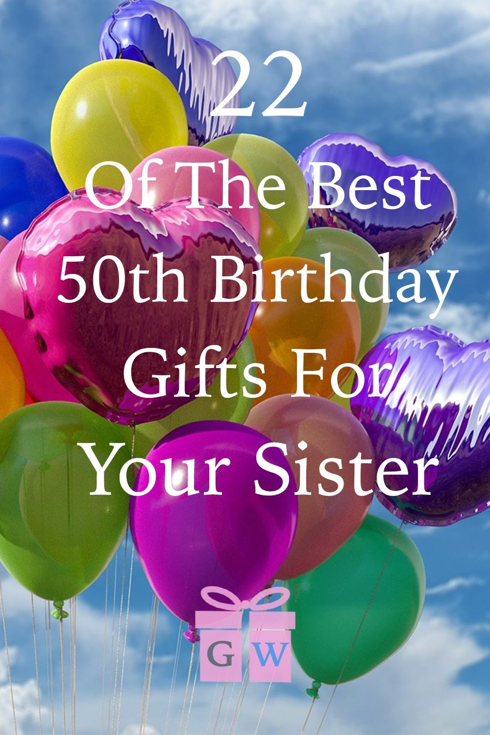 22 of the best 50th birthday gifts for your sister 50th