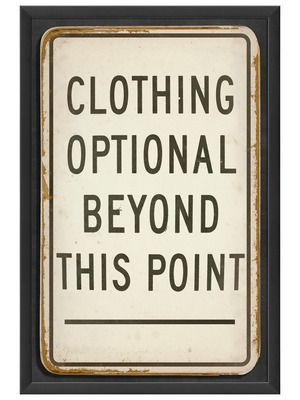 Clothing Optional Beyond This Point by Artwork Enclosed on Gilt Home