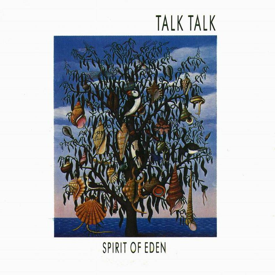 Talk Talk S The Colour Of Spring Spirit Of Eden To Be
