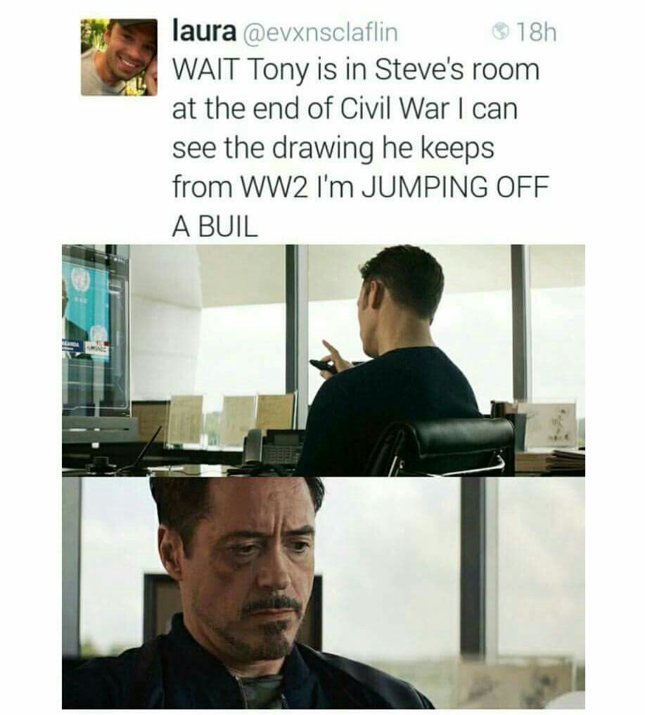 Aw man, I don't want to think about Tony missing Steve so much that he's sitting in his room. My poor sweet Iron Baby! He tries, with every beat of his heart, to do the right thing. And it always backfires on him. Stop hurting Tony, he deserves to be happy!