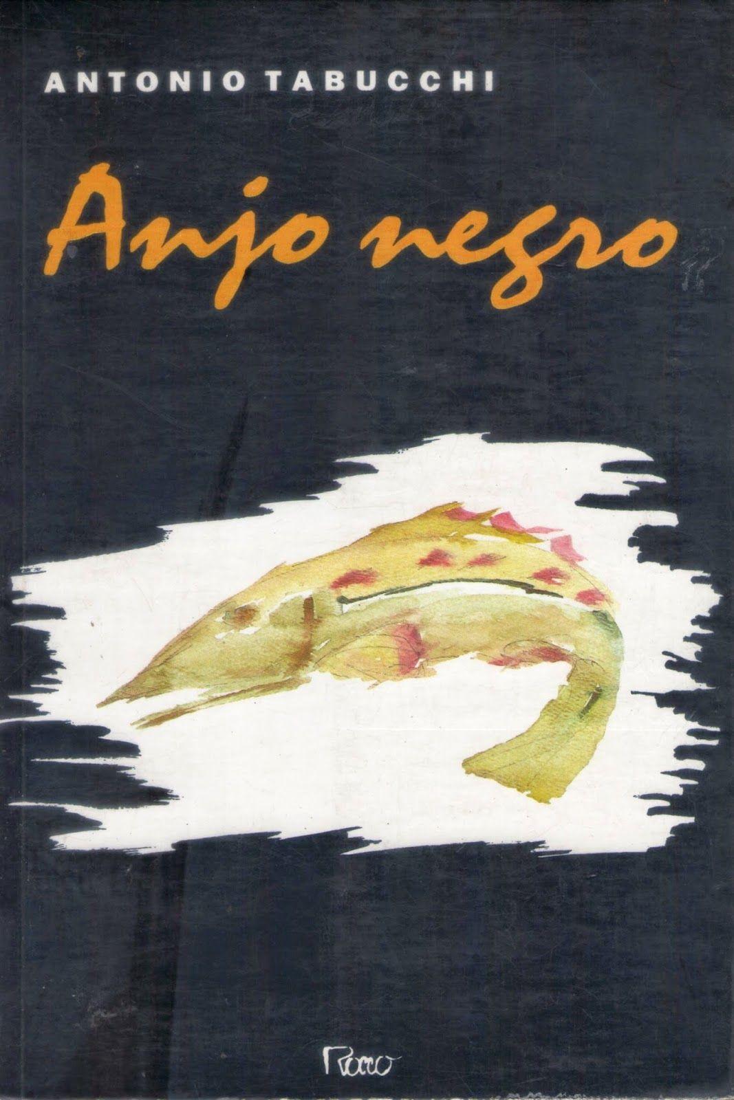 livros que eu li: anjo negro, Antonio Tabucchi, editora Rocco, 1994 [edição original: L'angelo nero (Feltrinelli) 1991]