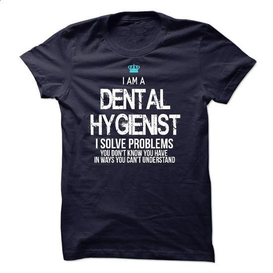 I am a Dental Hygienist - #funny shirts #boys hoodies. ORDER HERE => https://www.sunfrog.com/LifeStyle/I-am-a-Dental-Hygienist-17881350-Guys.html?60505