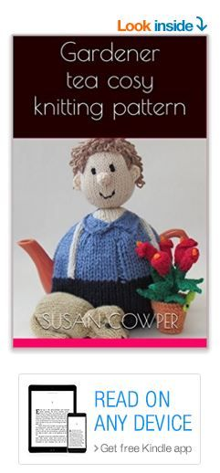Gardener Tea Cosy Knitting Pattern Is Live In The Kindle Store And
