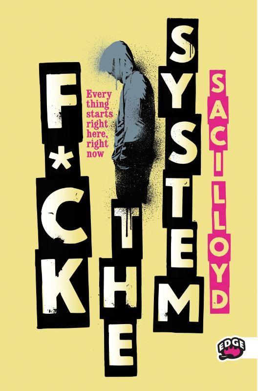 F*ck the system - Saci lloyd
