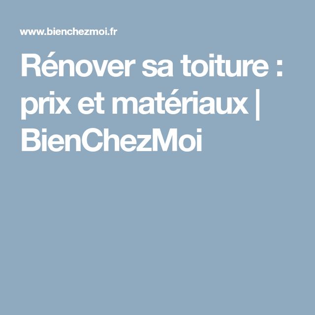 Cout Refection Toiture Prix Au M2 Solutions Pour Reparer Le Toit Avec Images Toiture Refection Toiture Tuile Ardoise