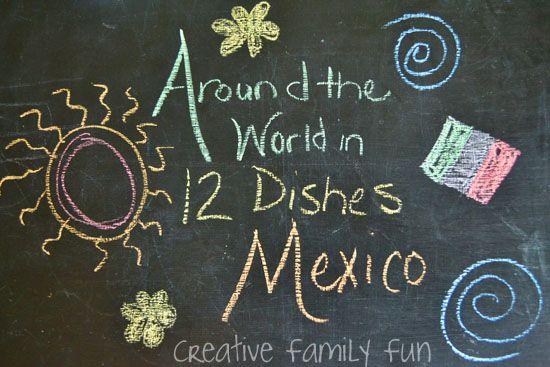 Volta ao Mundo em 12 Pratos: México ~ Diversão da família Creative