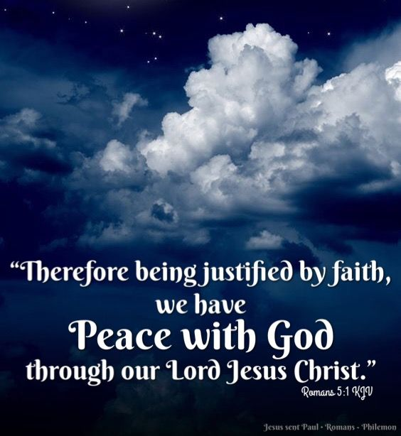 Therefore being justified by faith, we have peace with God through ...