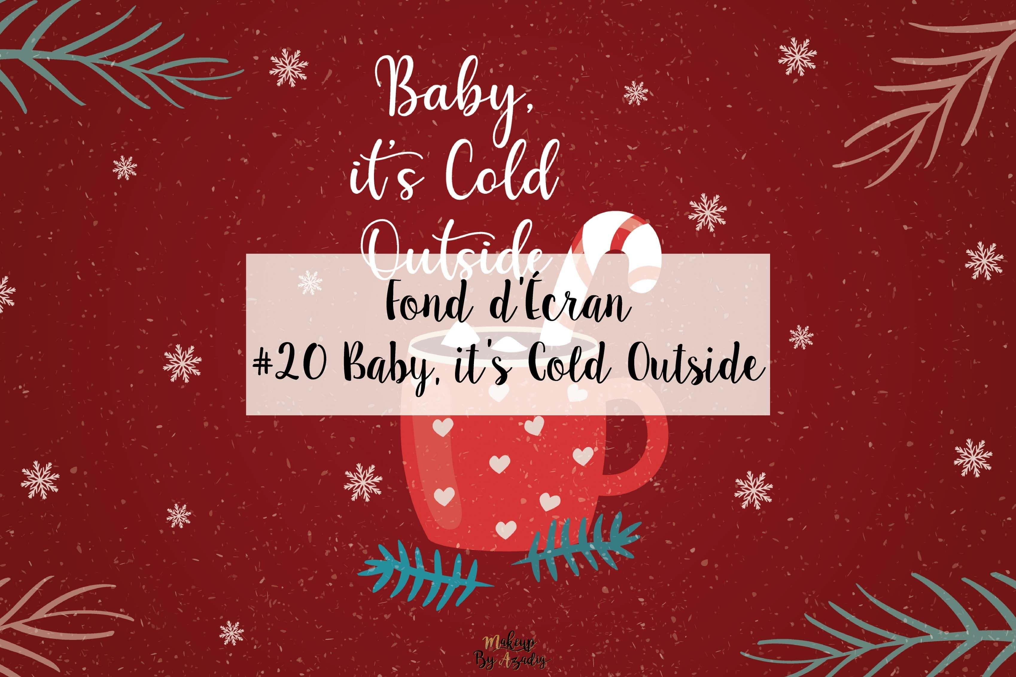 20 Fond D Ecran Baby It S Cold Outside Wallpaper Makeupbyazadig En 2020 Fond D Ecran Ordinateur Telephone Iphone Tablette Ipad