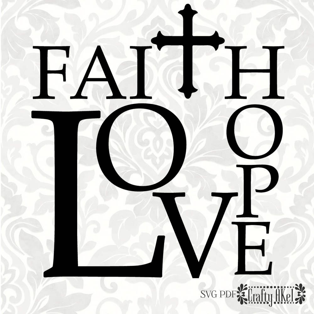 Download Faith Hope Love (SVG, PDF, Digital File Vector Graphic) by ...