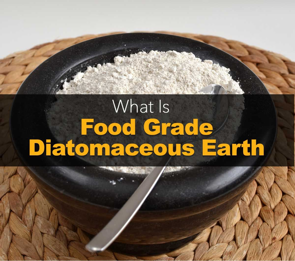 12 Proven Food Grade Diatomaceous Earth Benefits And Uses
