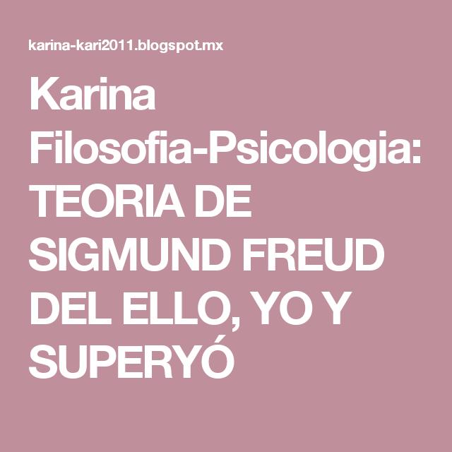 Teoria De Sigmund Freud Del Ello Yo Y Superyó Con Imágenes Sigmund Freud Teoría Filosofía