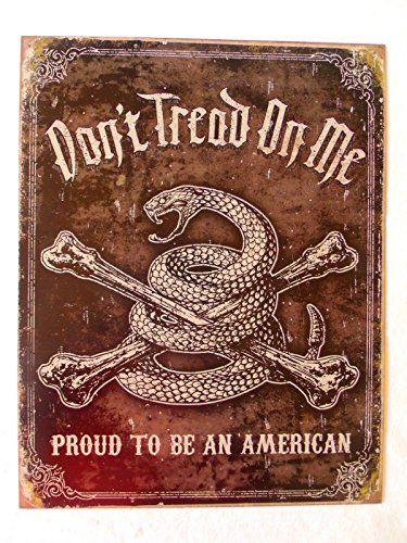 Don T Tread On Me Sign Gadsden Proud American Rattlesnake Skull Cross Bones Sign Dont Tread On Me Signs Http Www Amazo Decorative Tin Metal Art Vintage Metal