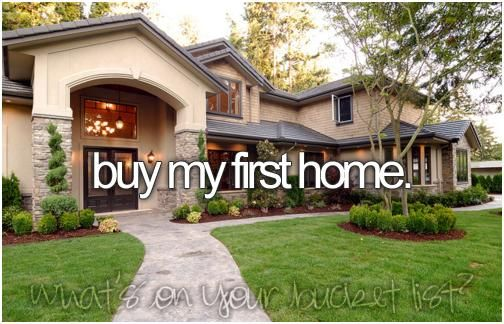 buy my first home.