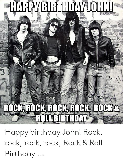 Via Awwmemes Com Happy Birthday John Rock And Roll Birthday Birthday Meme