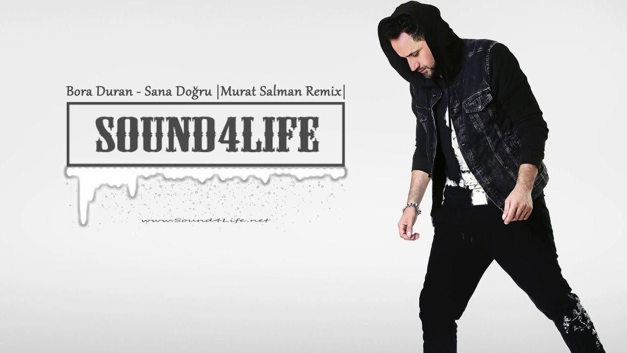 Bora Duran Sana Dogru Murat Salman Remix Muzik