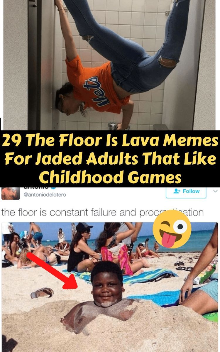 29 The Floor Is Lava Memes For Jaded Adults That Like Childhood Games In 2020 Memes Childhood Games Funny Memes