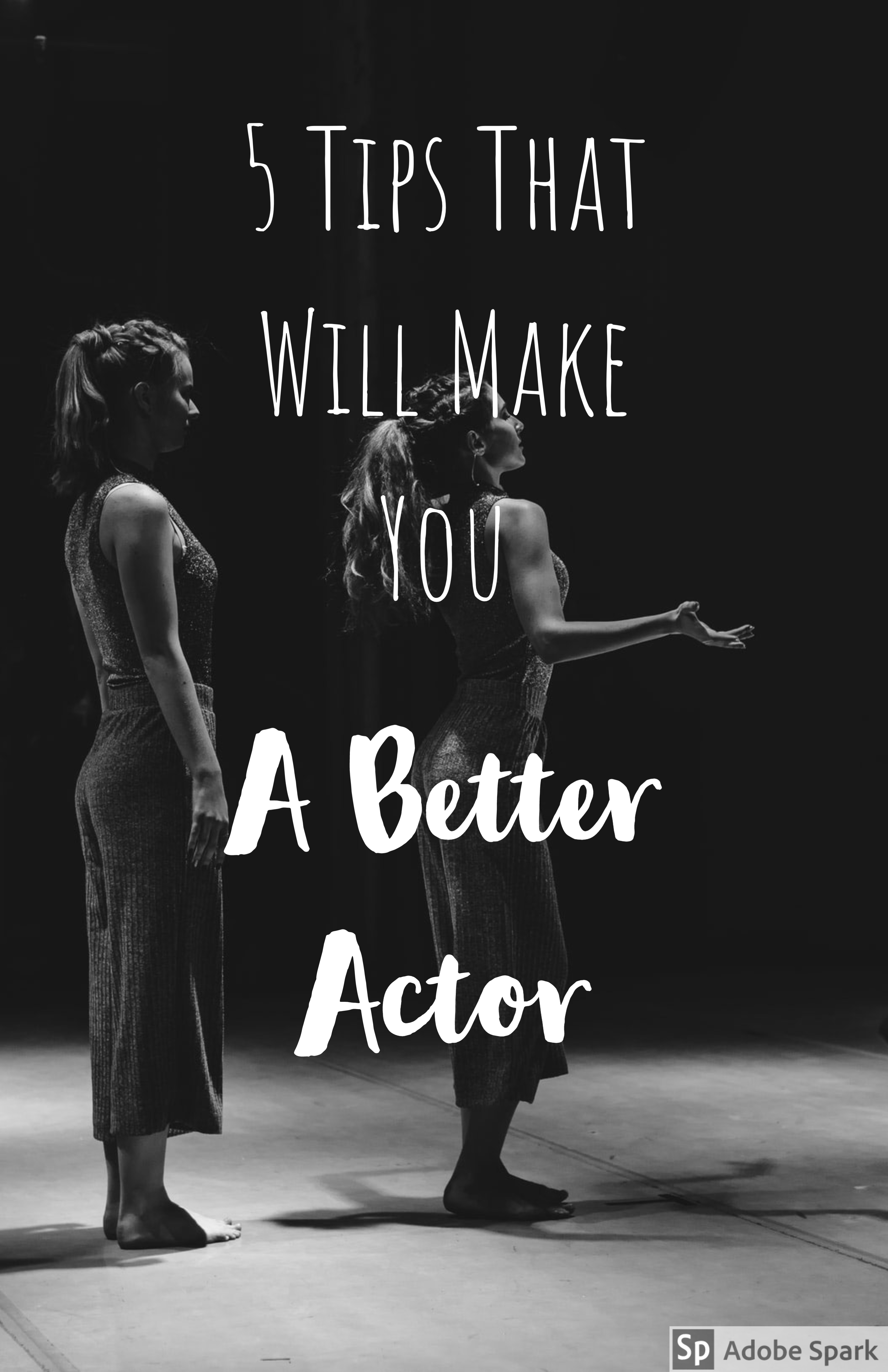5 Tips That Will Make You A Better Actor